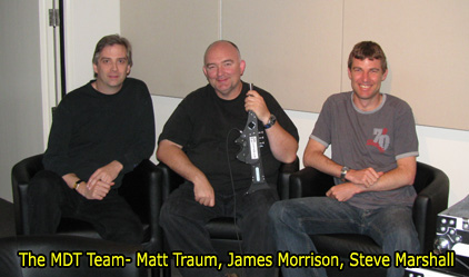The MDT Team 2008- Matt Traum, James Morrison, Steve Marshall
